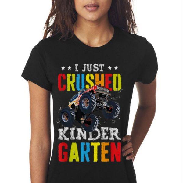 I Just Crushed Kinder garten Monster Truck shirt