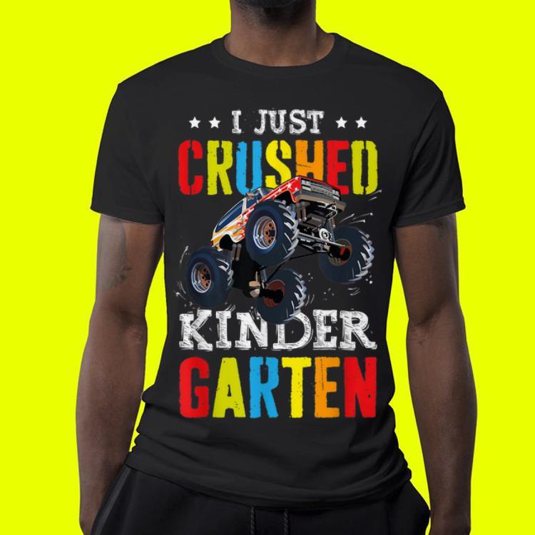 I Just Crushed Kinder garten Monster Truck shirt 4 - I Just Crushed Kinder garten Monster Truck shirt