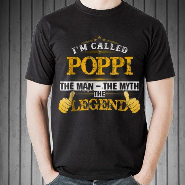 I'm called Poppi Man Myth Legend Fathers day shirt