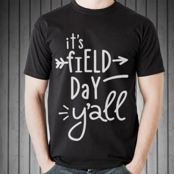 It's Field Day Y'all shirt