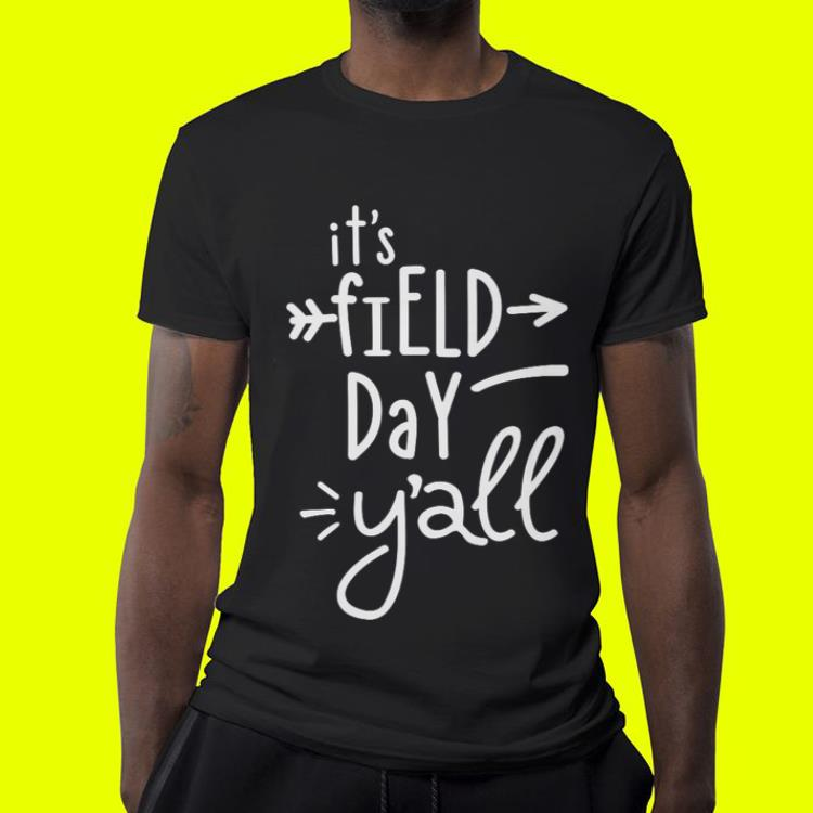 It s Field Day Y all shirt 4 - It's Field Day Y'all shirt