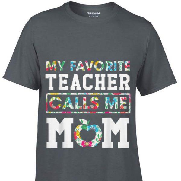 My Favorite Teacher Call Me Mom Mother Day shirt