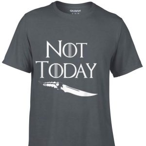 Not Today GOT Game Of Throne Catspaw Blade shirt