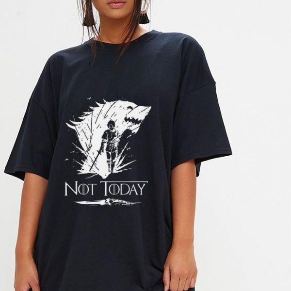 Not today Arya Stark GOT shirt