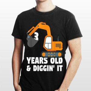 3 Years Old And Diggin It Construction truck Excavator shirt