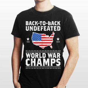 Back To Back Undefeated World War Champs shirt