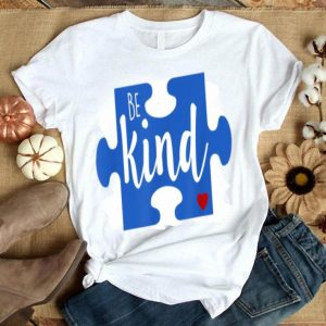 Be Kind Autism Awareness World Puzzle Piece Love A Child.png shirt