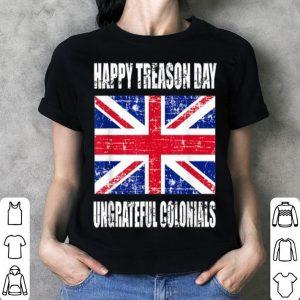 Happy Treason Day Ungrateful Colonials American Flag shirt