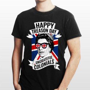 Happy Treason Day Ungrateful Colonials Queen Elizabeth England Flag shirt