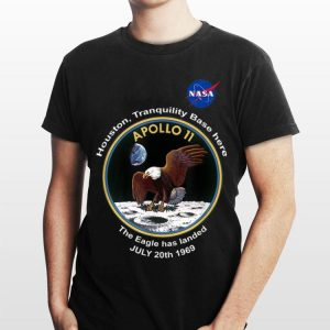 Houston Tranquility Base Here NASA Apollo The Eagle Has landed shirt
