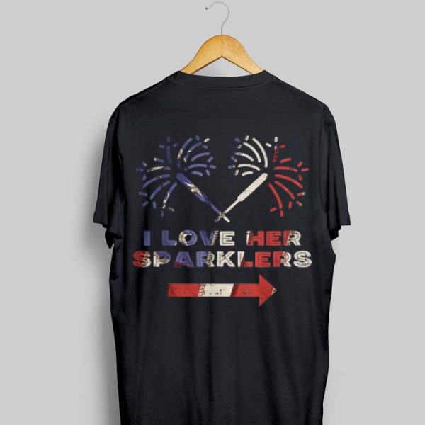 I Love Her Sparklers American Fireworks Independence Day shirt
