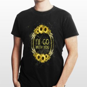 I'll Go With You Sunflower Circel shirt