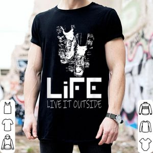 Life live it outside hiking boots on trail shirt