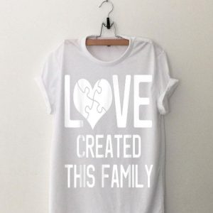 Love Created This Family shirt