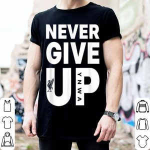 Never Give Up YNWA Liverpool Fc shirt