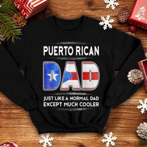 Puerto Rican Dad just Like Nomal Dad Father Day shirt