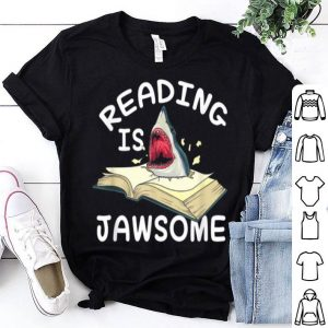 Reading is Jawsome Shark School Teacher Reader Quote shirt