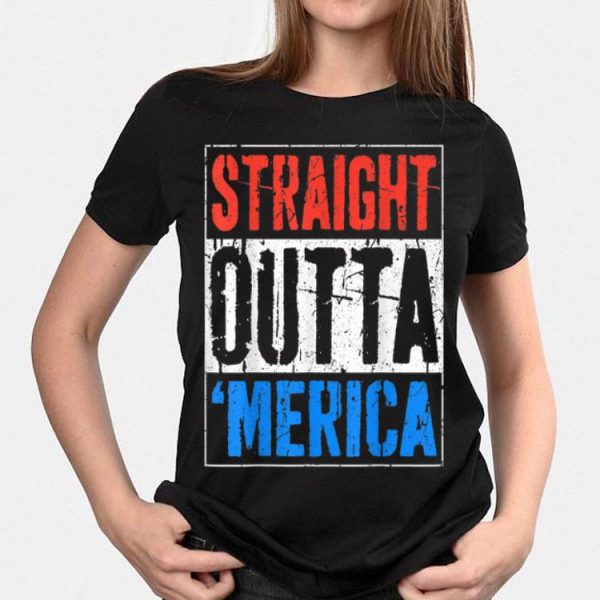 Straight Outta Merica 4th of July Independence Day shirt