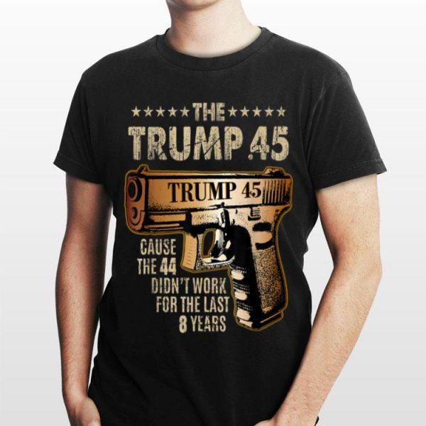 Trump 45 Greater Than 44 Gun Rights 2nd Amendment shirt