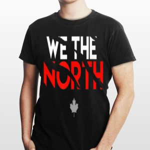 We Are The North Canadian Basketball shirt