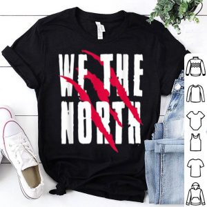 We Are The North Toronto Raptor Basketball NBA shirt