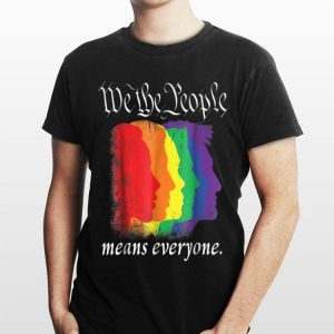 We The People Means Everyones LGBT shirt
