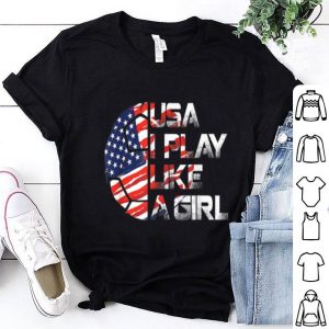 Women Soccer USA I Play Like A Girl shirt
