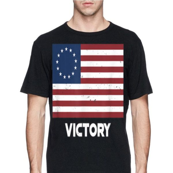 13 Star Betsy Ross Flag Victory For 4th Of July shirt