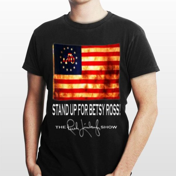 1776 Stand Up For Old Betsy Ross The Rush Limbaugh Show shirt