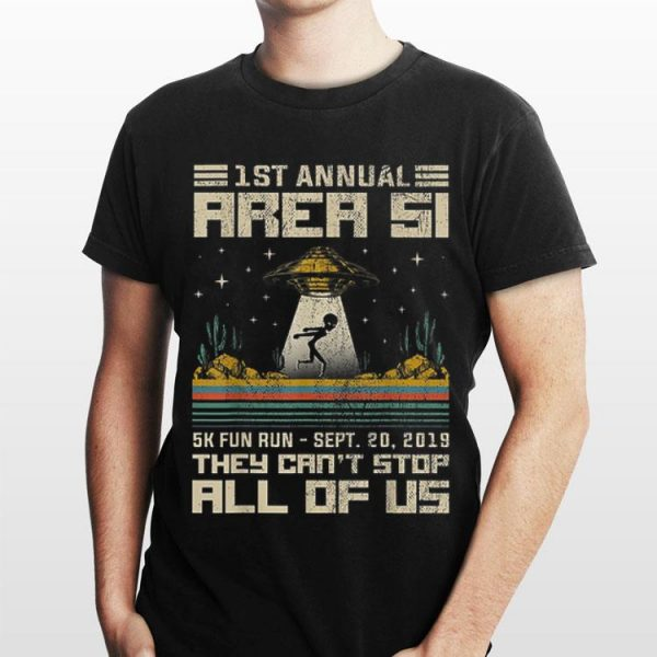 1st Annual Area 51 They Can't Stop All Of Us UFO Alien Vintage cactus shirt