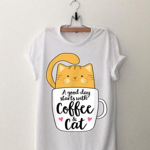 A Good Day Starts With Coffee And Cat shirt