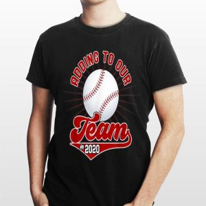 Adding To Our Team In 2020 Baseball shirt