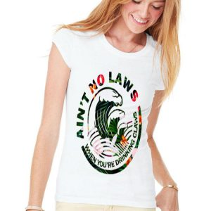 Ain't No Laws When Your Drinking Team Claws Floral Style shirt