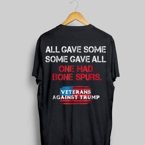 All Gave Some Some Gave All One Had Bone Spurs American Flag shirt