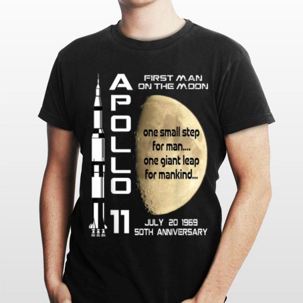 Apollo 11 50th Anniversary First Man On The Moon One Small Step For Man One Giant Leap For Mankind shirt