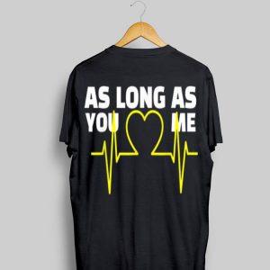 As Long As You Love Me Heart Beat shirt