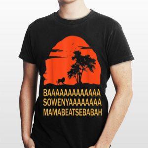 Baaaaaa Sowenyaaaa African King Lion Disney shirt