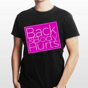 Back & Body Hurts shirt