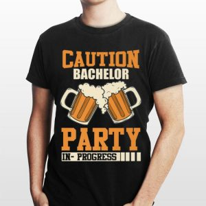 Caution Bachelor Party In Progress Beer shirt