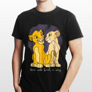 Disney Lion King Simba Nala Love Love Will Find A Way shirt