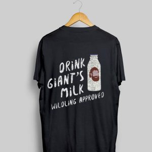 Drink Giants Milk Wildling Approved Game Of Throne shirt