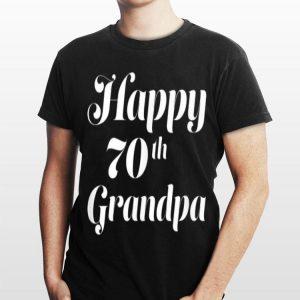 Happy 70th Grandpa shirt