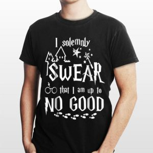 I Solemnly Swear That I Am Up To No Good Harry Potter shirt