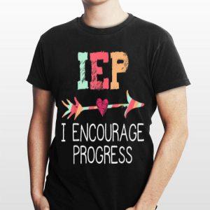 IEP I Encourage Progress Education shirt