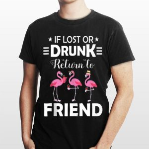 If Lost Or Drunk Please Return To Friend Flamingo shirt