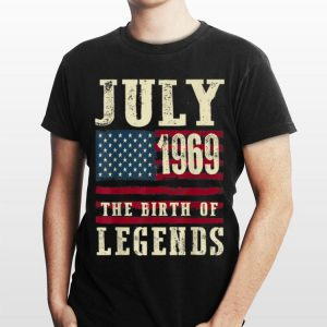 July 1969 The Birth Of Legends American Flag Independence Day shirt