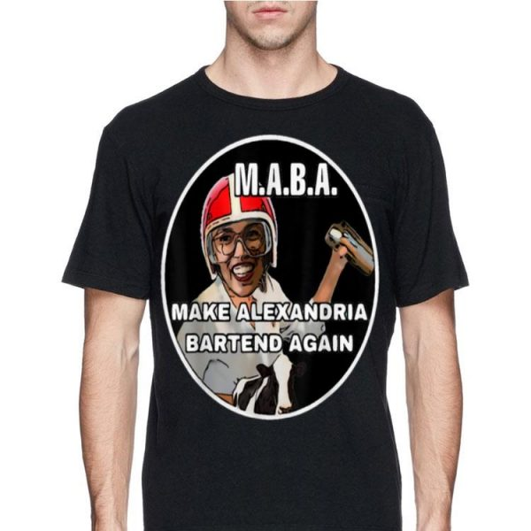 MABA Make Alexandria Bartend Again shirt