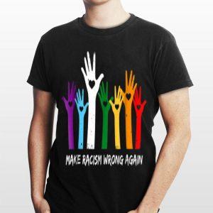 Make Racism Wrong Again LGBT shirt
