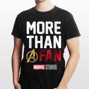 More Than Avengers Fan Marvel Studios The First Ten Years shirt