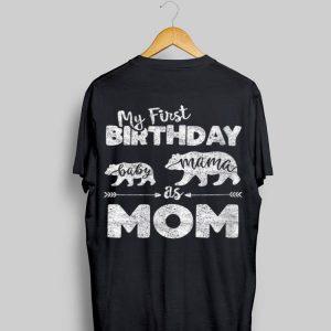 My First Birthday Baby Mama As Mom shirt